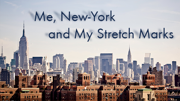 Me, New-York and My Stretch Marks