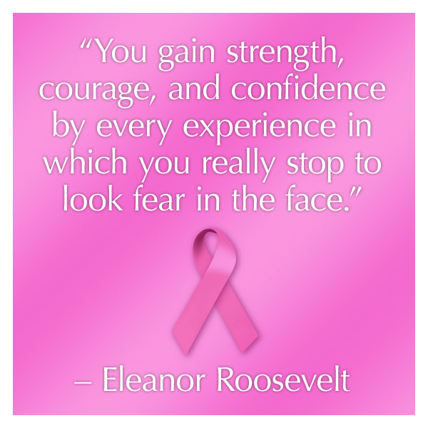 Eleanor Roosevelt quote: you gain strength, courage and confidence by every experience in which you really stop to look fear in the face.